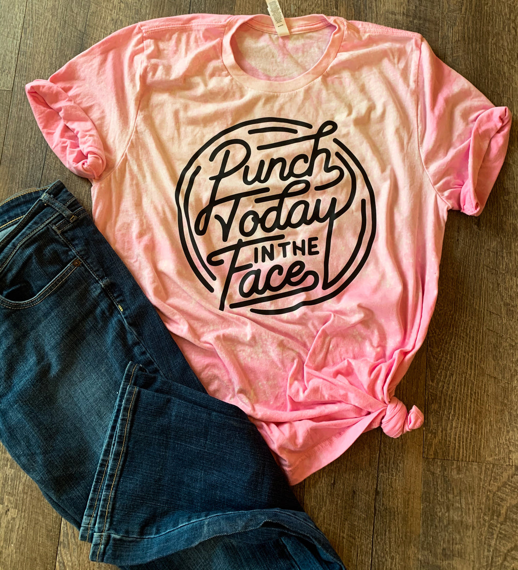 Punch today in the face pink bleached out funny graphic tee long sleeve crew or hoodie - Mavictoria Designs Hot Press Express