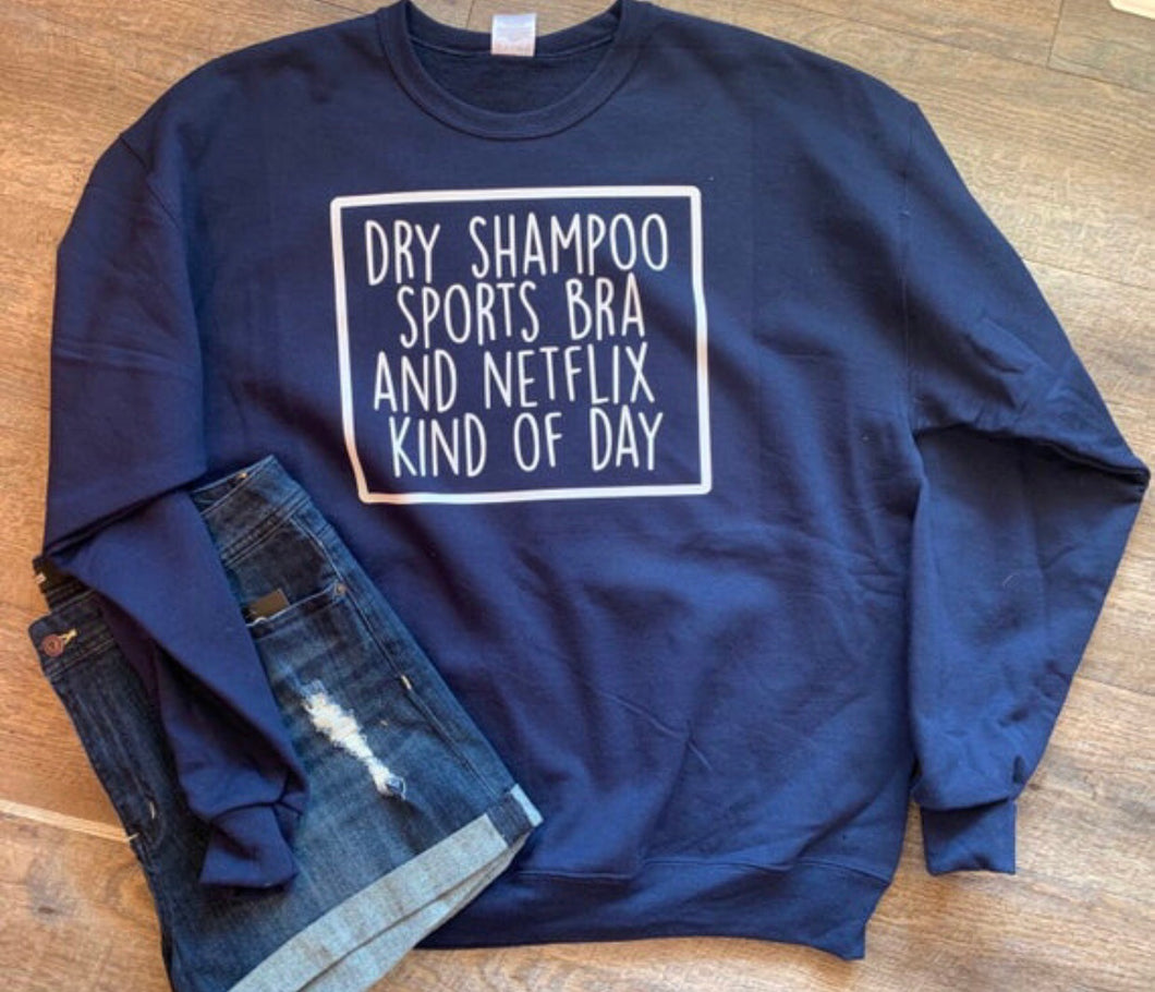 Dry shampoo sports bra and netflix kind of day. Funny graphic sweatshirt. Womens graphic tee tshirt shirt. Mothers day gift. - Mavictoria Designs Hot Press Express