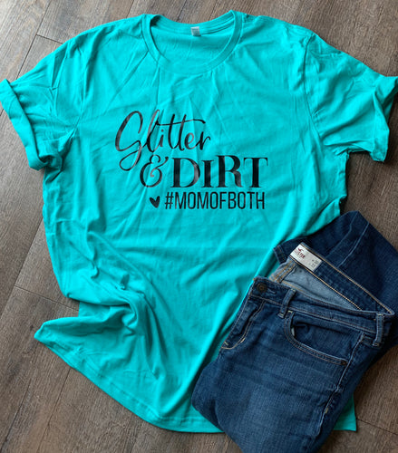 468eb67902f Glitter and dirt #momofboth mom of both mom of boys and girls mom life tee