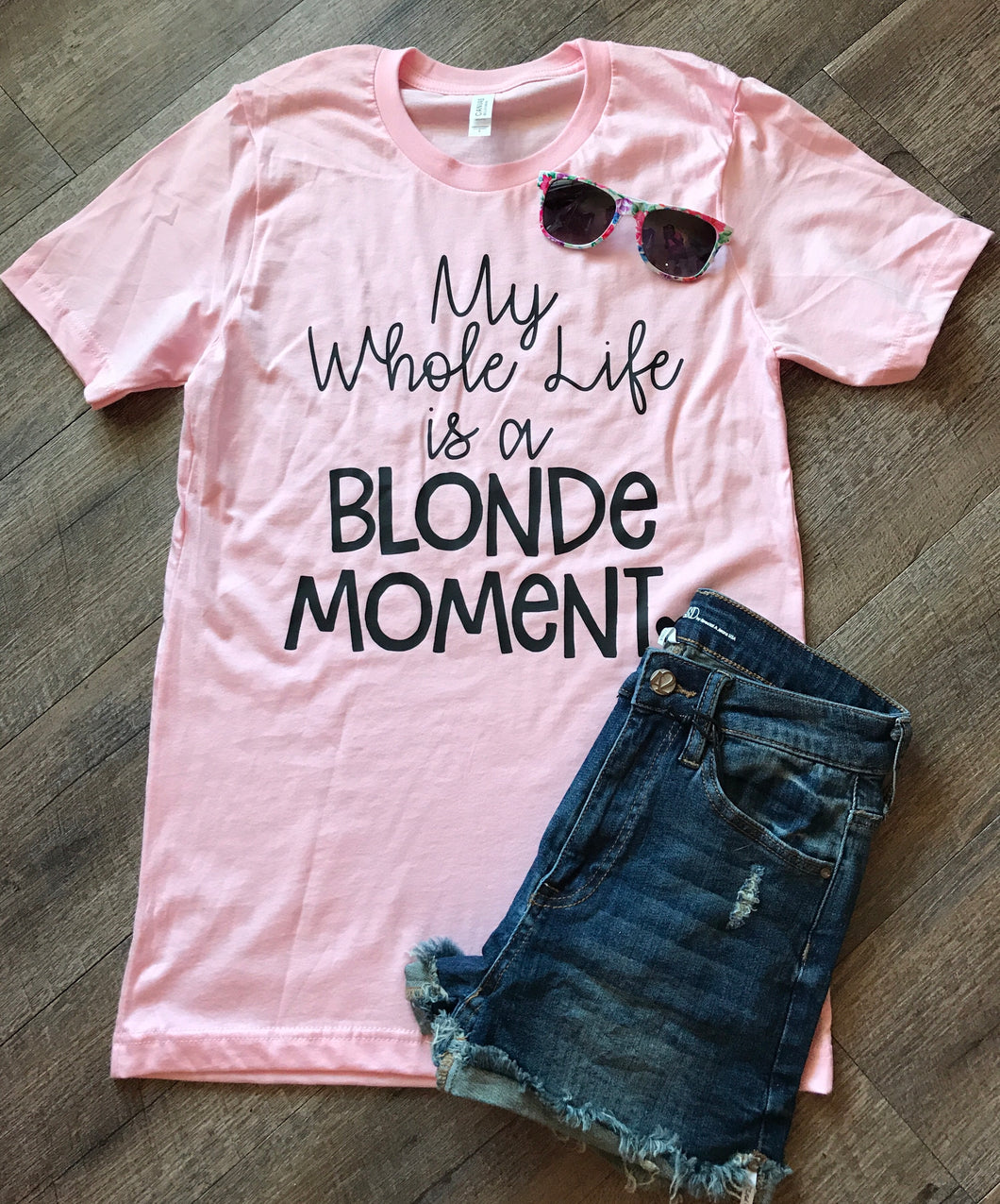 My whole life is a blonde moment custom funny tee. - Mavictoria Designs Hot Press Express