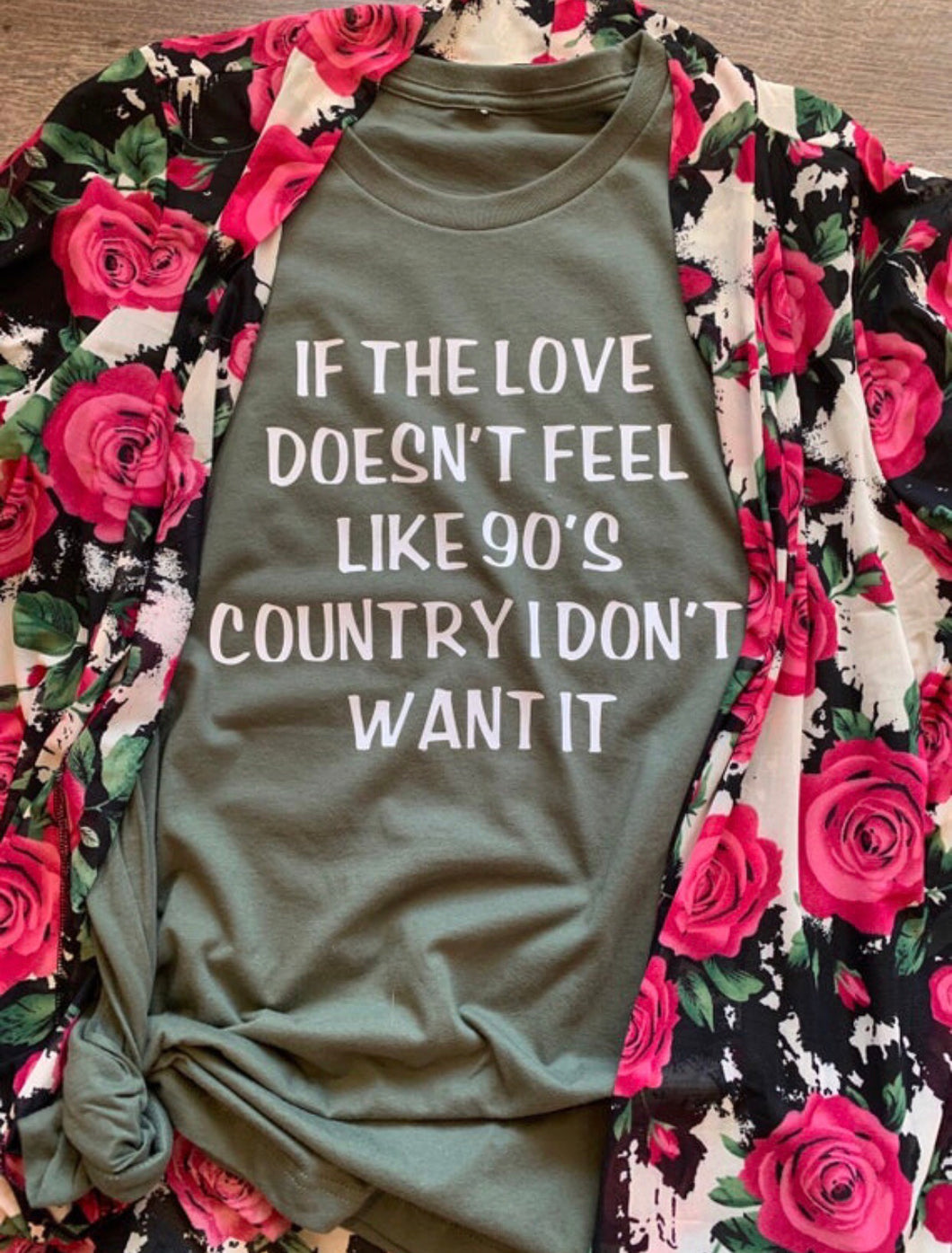 If the love doesn't feel like 90's country i dont want it. Funny weastern graphic tee tshirt shirt. Gift for mom. Gift for wife. - Mavictoria Designs Hot Press Express