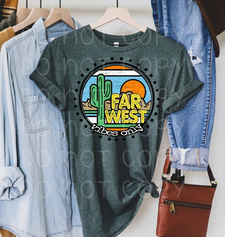 Far west vibes only graphic tee long sleeve crew or hoodie - Mavictoria Designs Hot Press Express