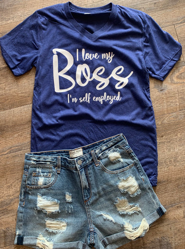 I love my boss I'm self employed funny vneck graphic tee - Mavictoria Designs Hot Press Express