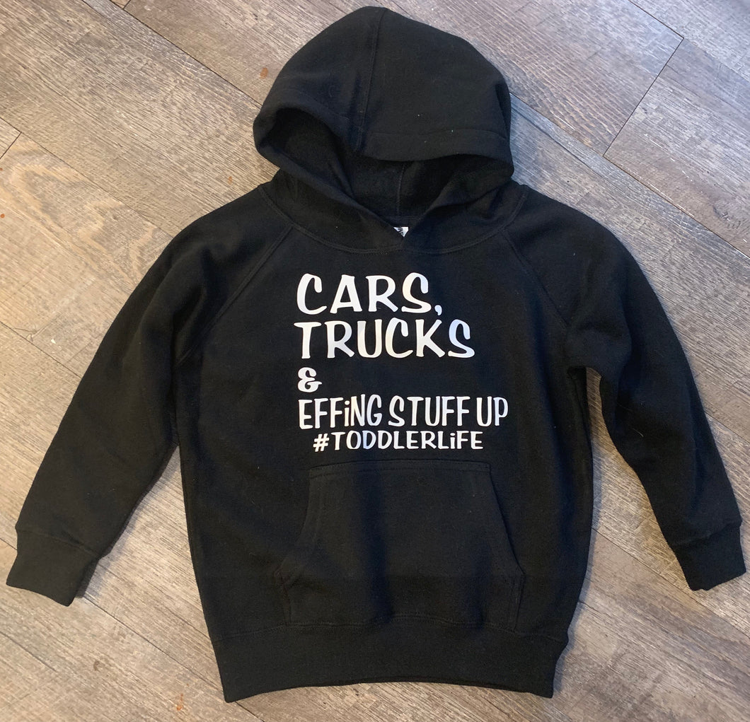 Cars trucks and effing stuff up #toddlerlife hoodie or tee funny graphics for boys - Mavictoria Designs Hot Press Express