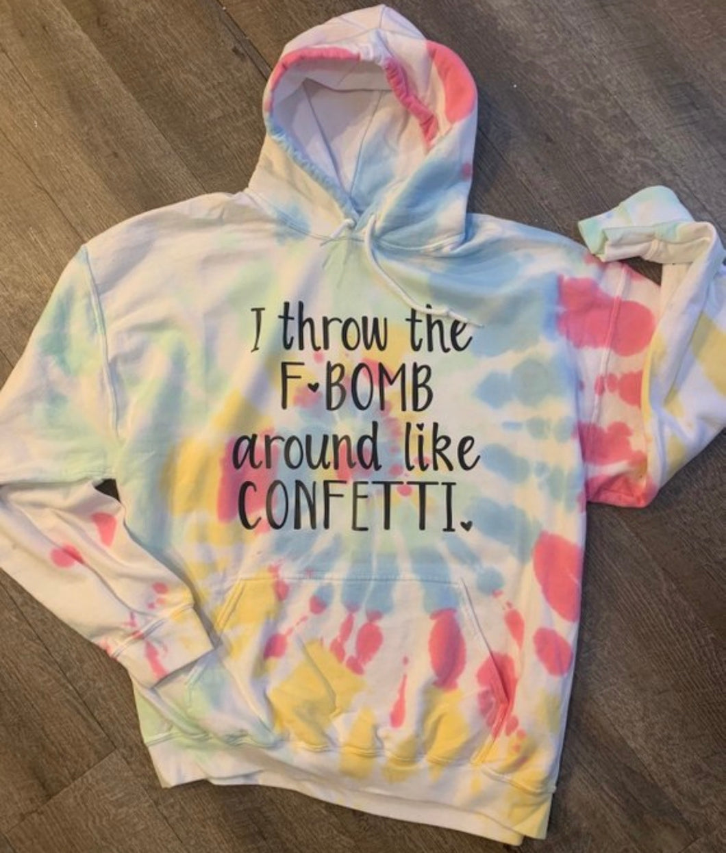 I throw the fbomb around like confetti f bomb f-bomb funny tie dye tye dye tye die hoodie or tee profanity. Curse. Cuss. Fbomb mom - Mavictoria Designs Hot Press Express