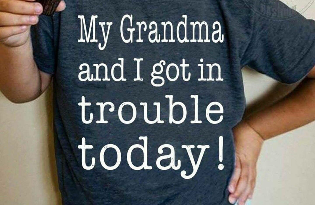 My grandma and I got in trouble today! Gigi nana nonnie mamaw Funny toddler youth baby shirt - Mavictoria Designs Hot Press Express