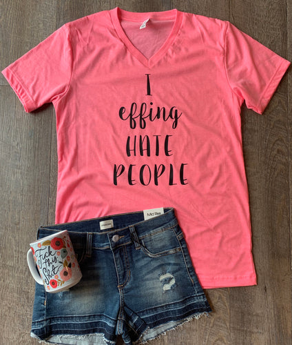 I effing hate people. Funny graphic tee. - Mavictoria Designs Hot Press Express