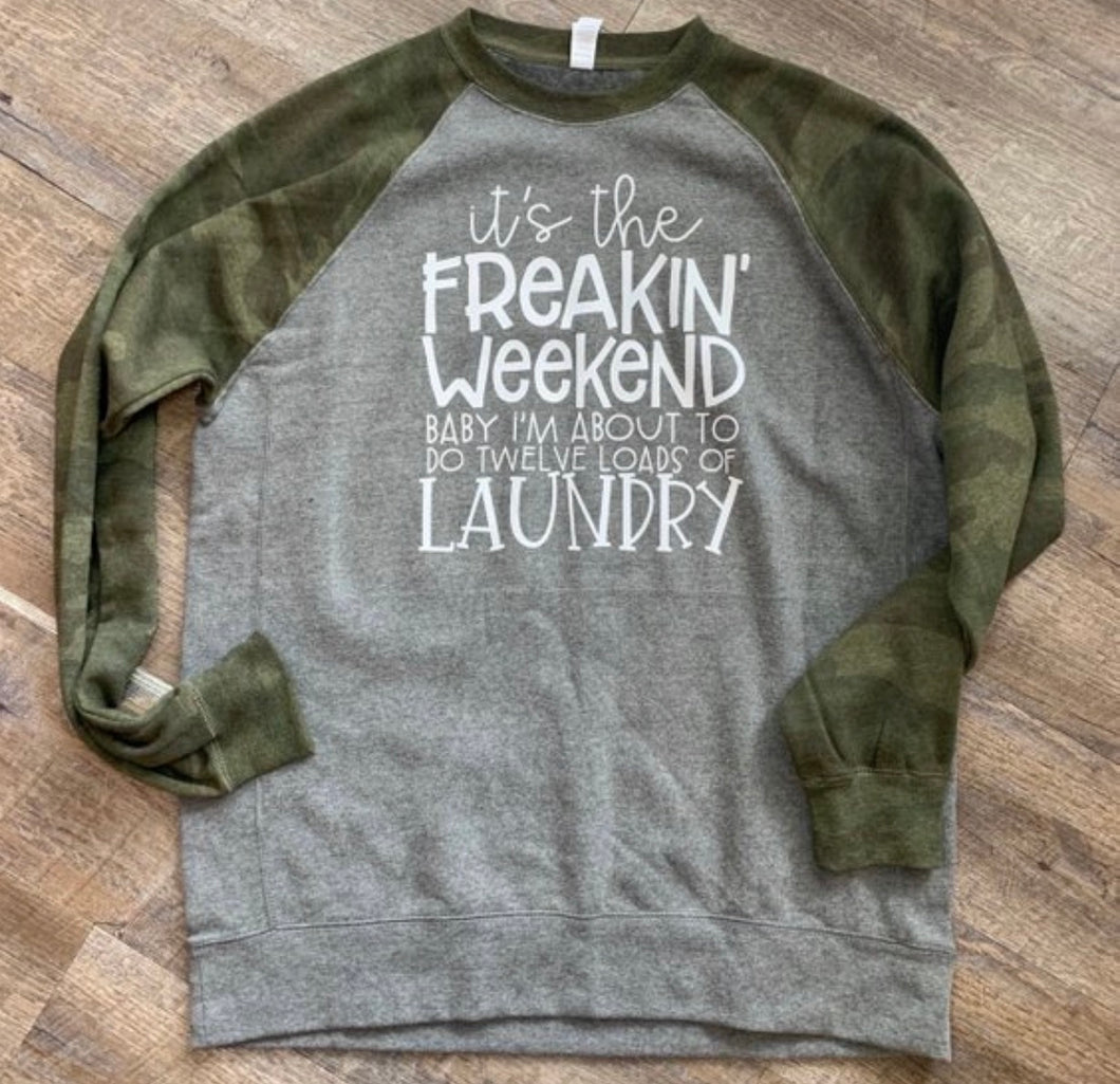 Its the freakin weekend baby im about to do twelve loads of laundry funny graphic camo sweatshirt raglan. Womens graphic sweatshirt. - Mavictoria Designs Hot Press Express