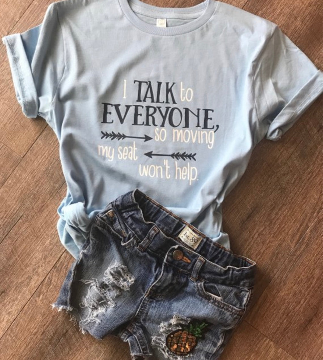 I talk to everyone so moving my seat wont help dear teacher custom kids shirt. Back to school. - Mavictoria Designs Hot Press Express