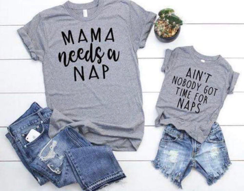 Mama needs a nap adult tee ain't nobody got time for naps child tee mommy and me - Mavictoria Designs Hot Press Express
