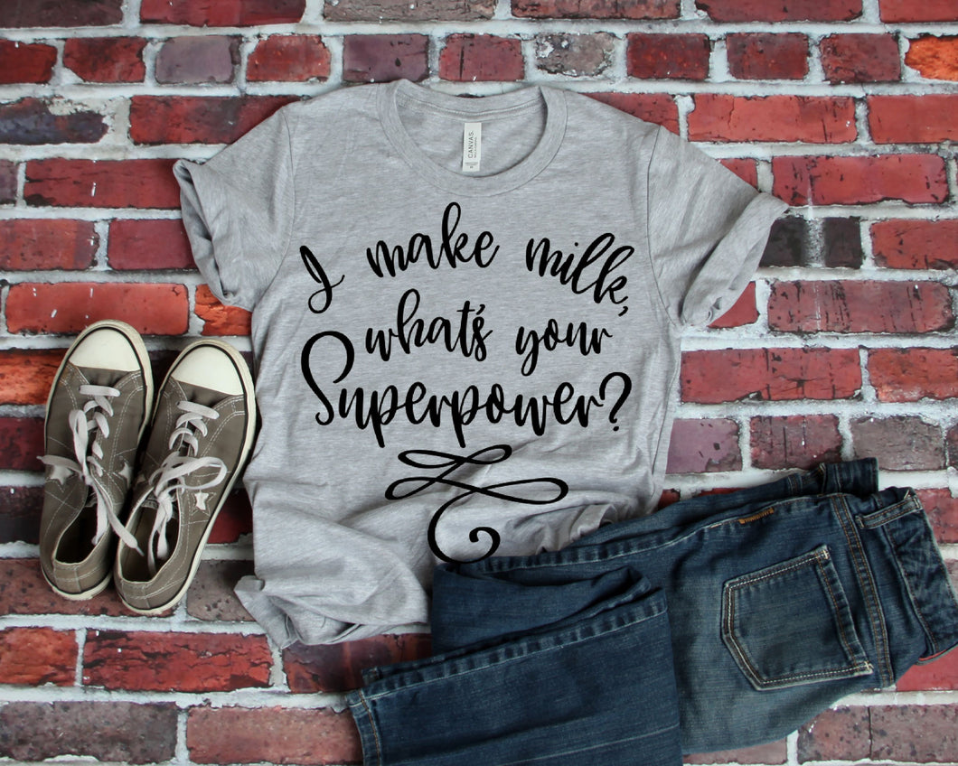 I make milk what's your super power. Breastfeeding shirt. - Mavictoria Designs Hot Press Express