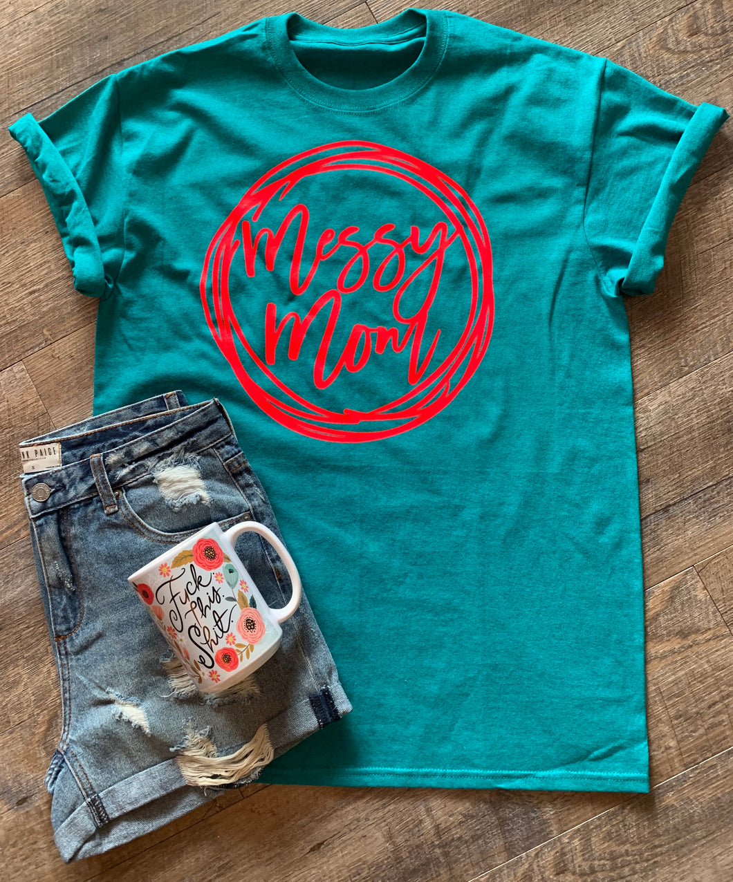 Messy mom funny teal and neon coral graphic tee - Mavictoria Designs Hot Press Express