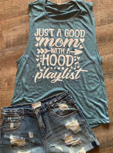 Just a good mom with a hood playlist tank or tee - Mavictoria Designs Hot Press Express