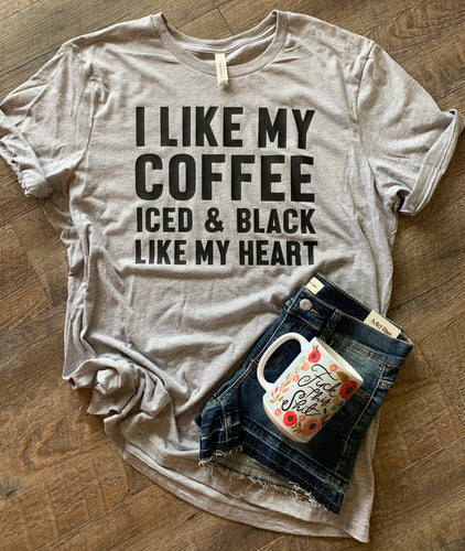 I like my coffee iced and black like my heart. Funny graphic tee - Mavictoria Designs Hot Press Express