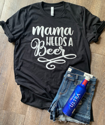 Mama needs a beer custom bella canvas tshirt. Tee. T-shirt. Momlife. Mom life. Motherhood. - Mavictoria Designs Hot Press Express