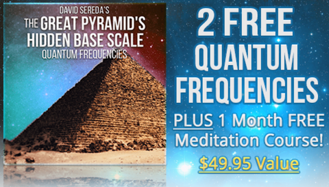 2 Free Quantum Frequencies | Behind the Great Pyramids | David Sereda