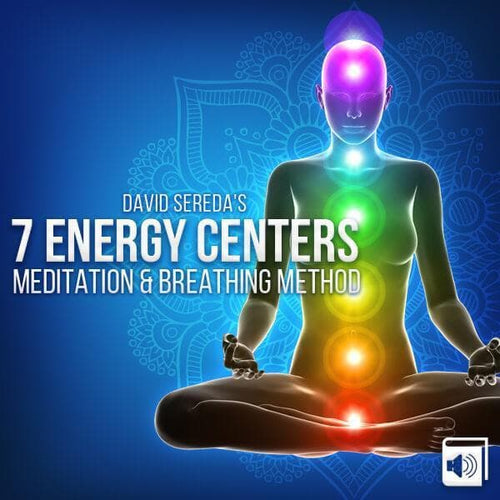 Digital File - 7 Chakra Energy Centers Guided Meditation And Breathing Method