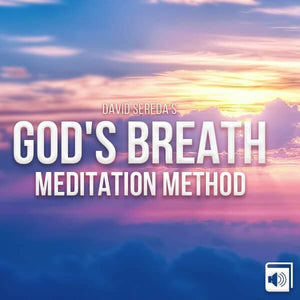 Meditation - God's Breath Guided Meditation Method