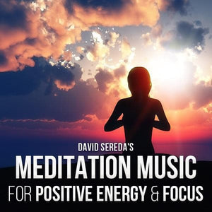 Meditation - Meditation Music For Positive Energy & Focus