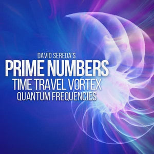 Quantum Frequencies - Prime Numbers Vortex Time Travel Frequency Package
