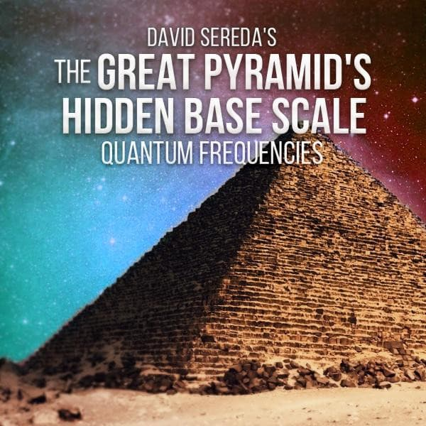 Quantum Frequencies - The Great Pyramid's Hidden BASE Scale Package