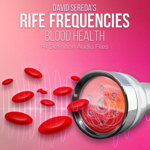 RIFE Frequencies - Rife Frequencies For Blood