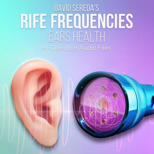 RIFE Frequencies - Rife Frequencies For Ears & Hearing