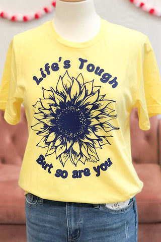 Life's Tough Sunflower Tee