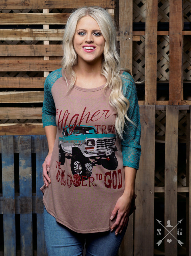 The Higher The Truck The Closer To God Raglan Moonshine And Lace