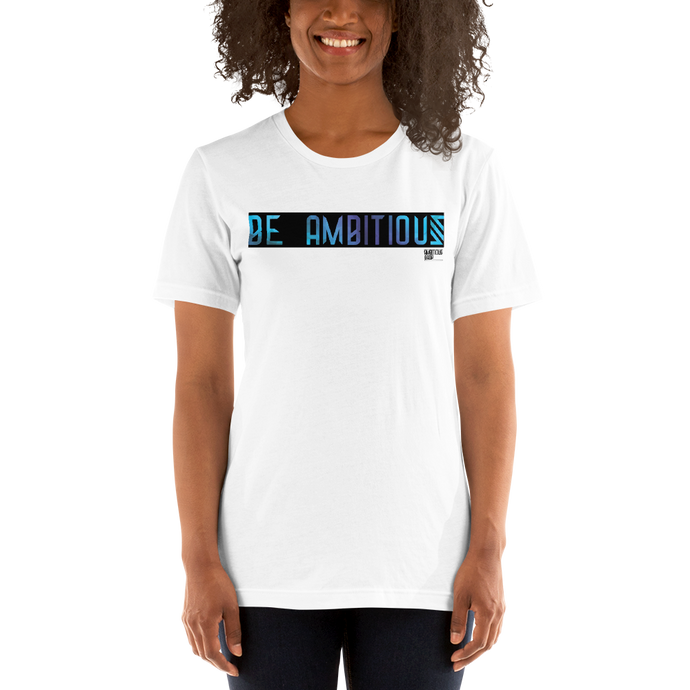 BE AMBITIOUS T-Shirt