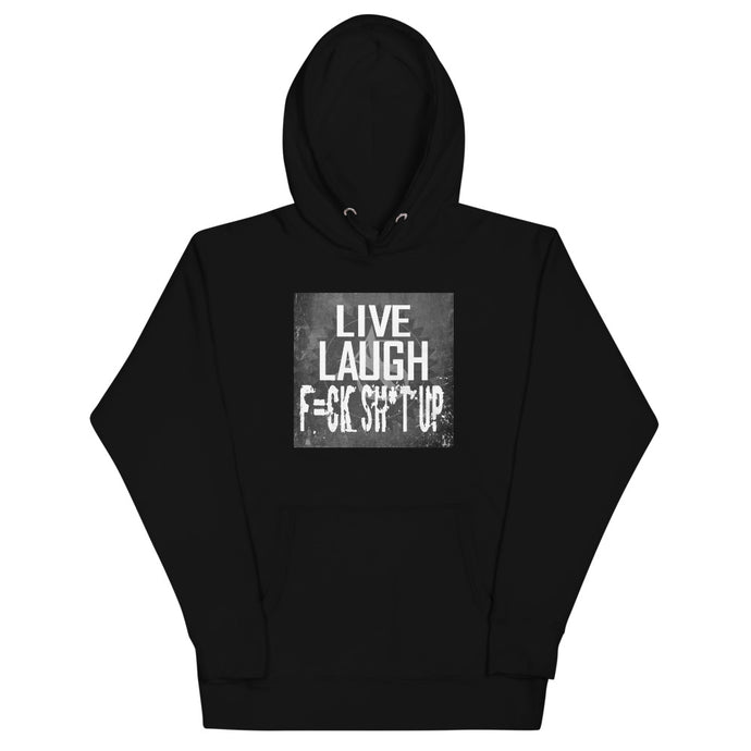 LIVE LAUGH F=CK SH*T UP Hoodie