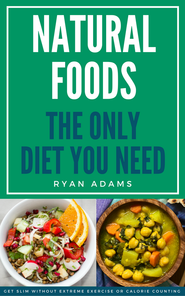 Natural Foods: The Only Diet You Need (eBook)