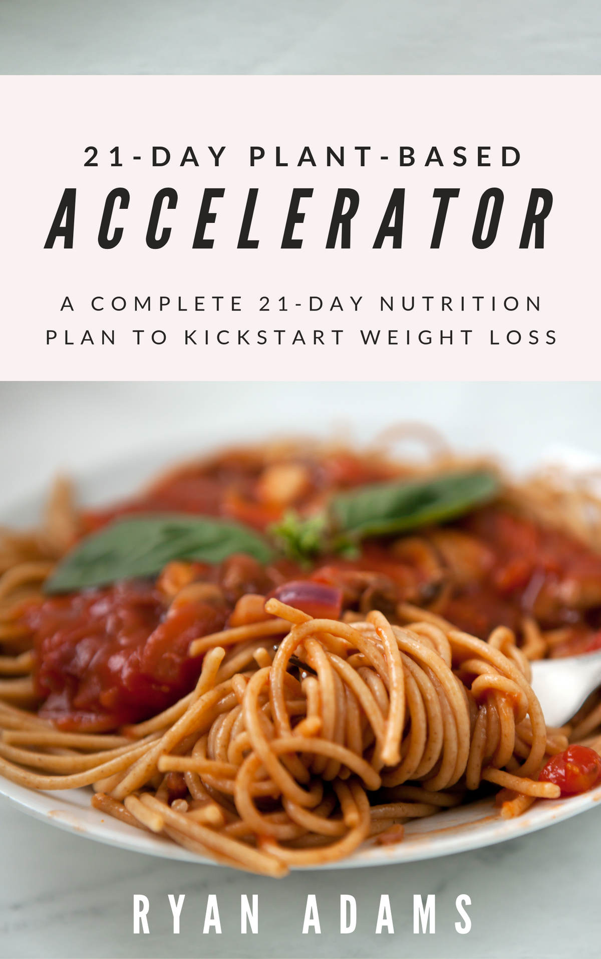 21-Day Plant-Based Accelerator (eBook)