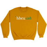 HBCUish Sweatshirt - The Green and Gold Editions Sweatshirt (Unisex)