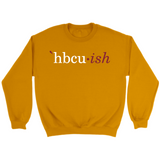 HBCUish Sweatshirt - The Maroon and Gold Editions