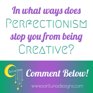 Overcoming Perfectionism And Being Creative Again