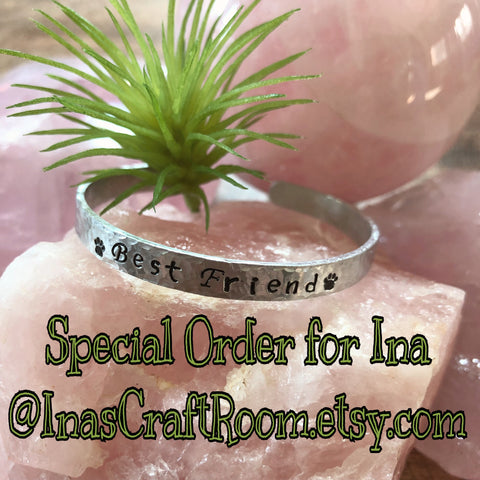 SPECIAL ORDER : Hand stamped aluminum bracelet - Best Friend w/paw