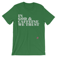 """In God & Caffeine We Trust"" Unisex short sleeve t-shirt"