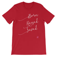 """Born. Raised. Saved"" Unisex short sleeve t-shirt"