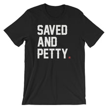 """Saved and Petty"" Short-Sleeve Unisex T-Shirt"
