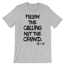 """Follow the Calling"" Unisex short sleeve t-shirt"
