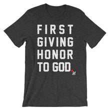 """First Giving Honor To God"" Unisex short sleeve t-shirt"