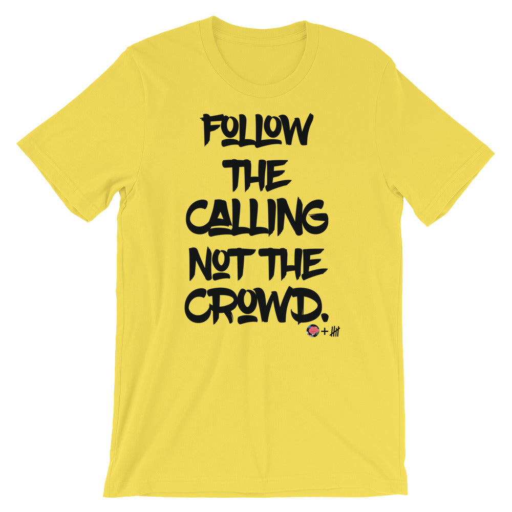 """Follow The Calling"" Color Short-Sleeve Unisex T-Shirt"