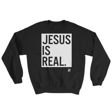 """Jesus is Real"" Sweatshirt"