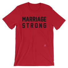 """Marriage Strong"" Unisex short sleeve t-shirt"