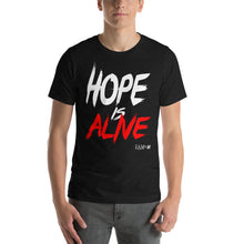 """Hope is Alive"" Short-Sleeve Unisex T-Shirt"