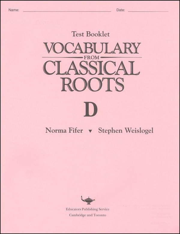 Vocabulary from Classical Roots Test and Key D - Grade 10