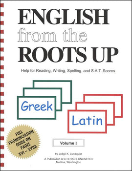 English From The Roots Up Volume 1 Book: Help for Reading, Writing, Spelling, and S.A.T. Scores