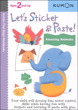 Let's Sticker & Paste! Amazing Animals (Ages 2+, Kumon Workbooks)
