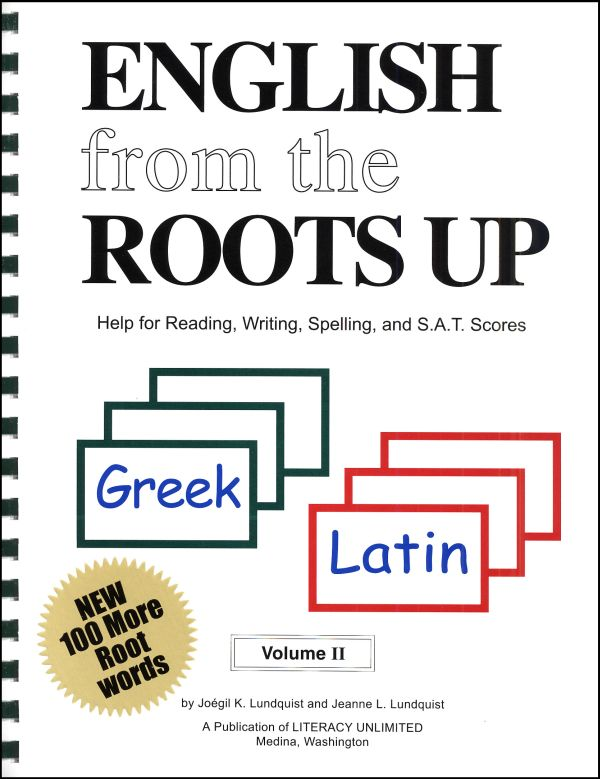 English from the Roots Up Volume 2 Book : Help for Reading, Writing, Spelling, and S.A.T. Scores
